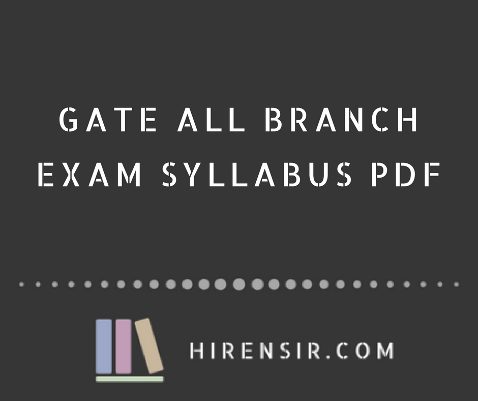 GATE ALL BRANCH EXAM SYLLABUS PDF