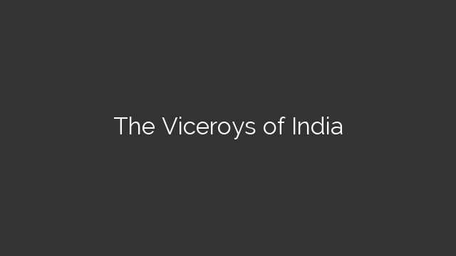 The Viceroys of India