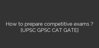 How to prepare competitive exams ? [UPSC GPSC CAT GATE]