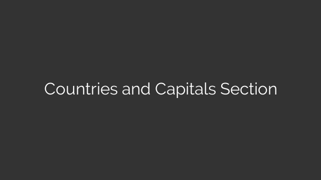 Countries and Capitals Section