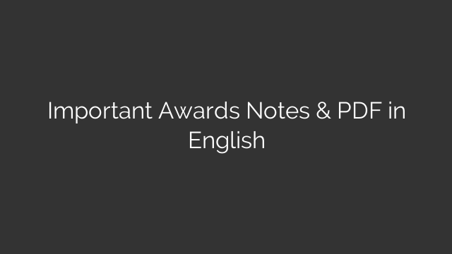 Important Awards Notes & PDF in English