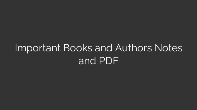 Important Books and Authors Notes and PDF