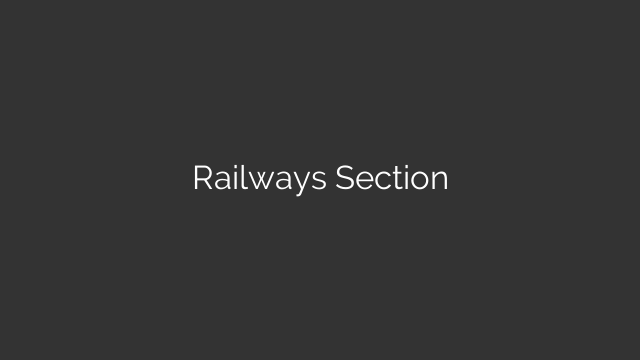 Railways Section