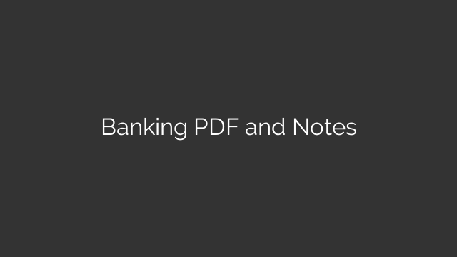 Banking PDF and Notes
