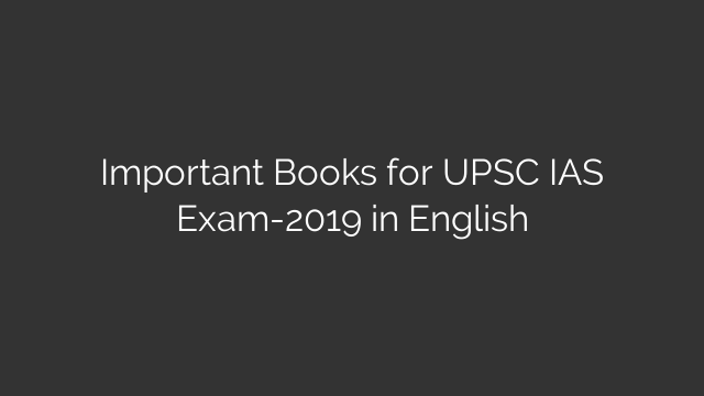 Important Books for UPSC IAS Exam-2019 in English