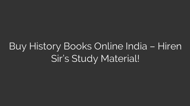 Buy History Books Online India – Hiren Sir's Study Material!